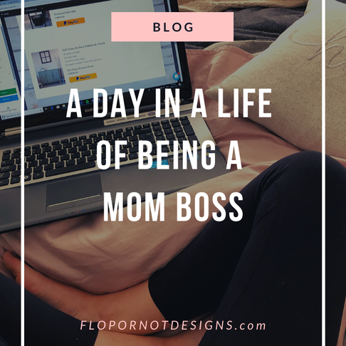 A day in the life of a Mom Boss