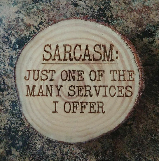 Sarcasm Live Wood Edge Coaster