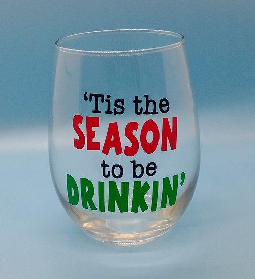 'Tis The Season To Be Drinkin' Stemless Wine Glass