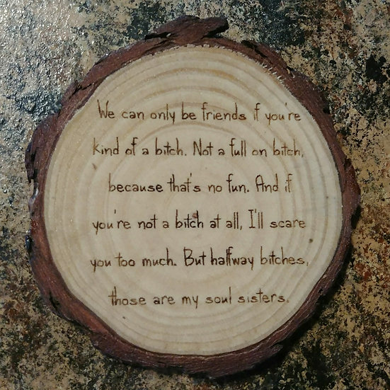 We Can Only Be Friends Live Edge Wood Coaster