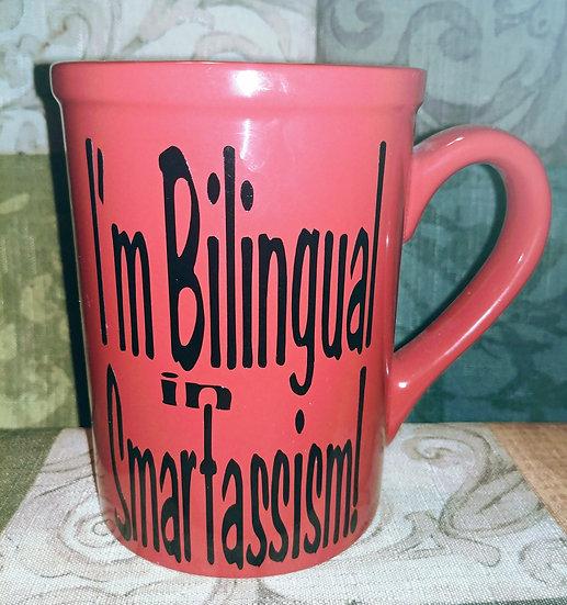 I'm Bilingual In Smartassism! Coffee/Tea Mug