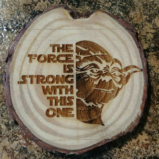 The Force Is Strong Live Edge Wood Coaster