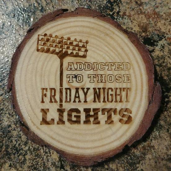 Addicted To Those Friday Night Lights Live Edge Wood Coaster