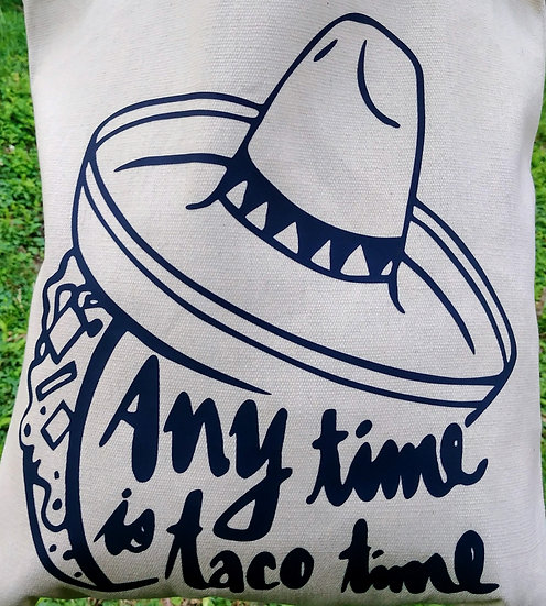 Any Time Is Taco Time Canvas Tote Bag