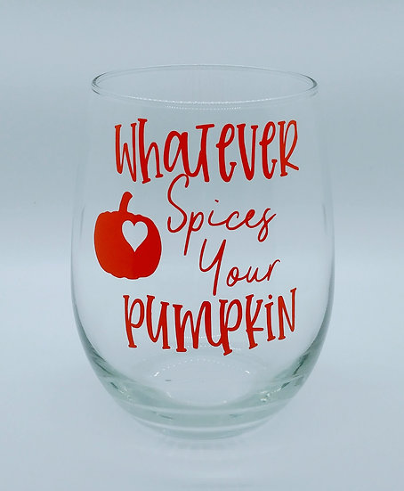 Whatever Spices Your Pumpkin Stemless Wine Glass