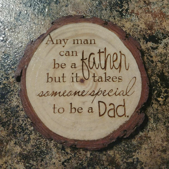 Any Man Can Be A Father Live Edge Wood Coaster