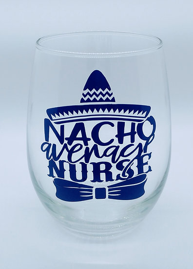 Nacho Average Nurse Stemless Wine Glass