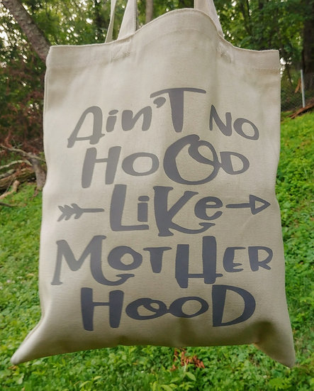 Ain't No Hood Like Mother Hood Canvas Tote Bag