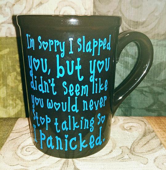 I'm Sorry I Slapped You Coffee/Tea Mug
