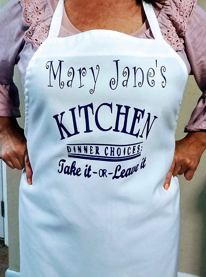 "Personalized ""Kitchen - Dinner Choices Take it or Leave It"" Apron"