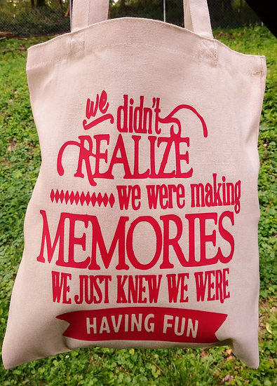 We Didn't Realize We Were Making Memories Canvas Tote Bag