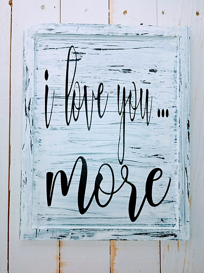I Love You More Rustic Wall Sign