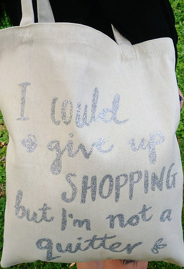 I Could Give Up Shopping But I'm Not A Quitter Canvas Tote Bag