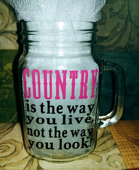 Country Is The Way You Live Not The Way You Look Glass Mug