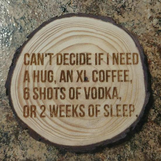 Hug, Coffee, Vodka, Sleep Live Wood Edge Coaster