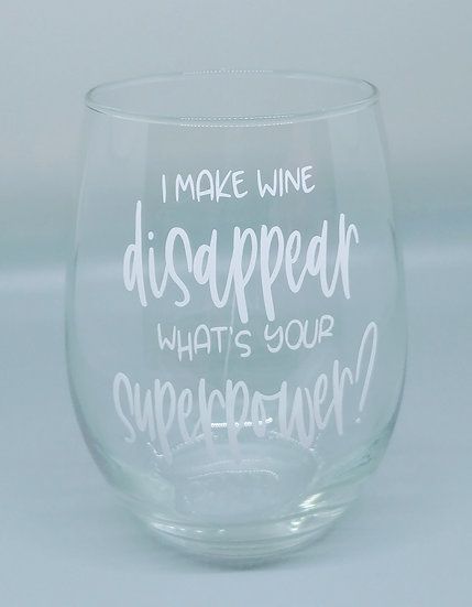 I Make Wine Disappear What's Your Superpower Stemless Wine Glass