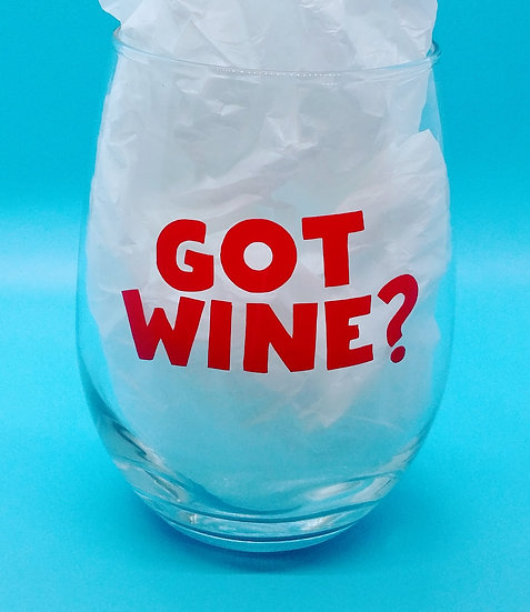Got Wine? Stemless Wine Glass