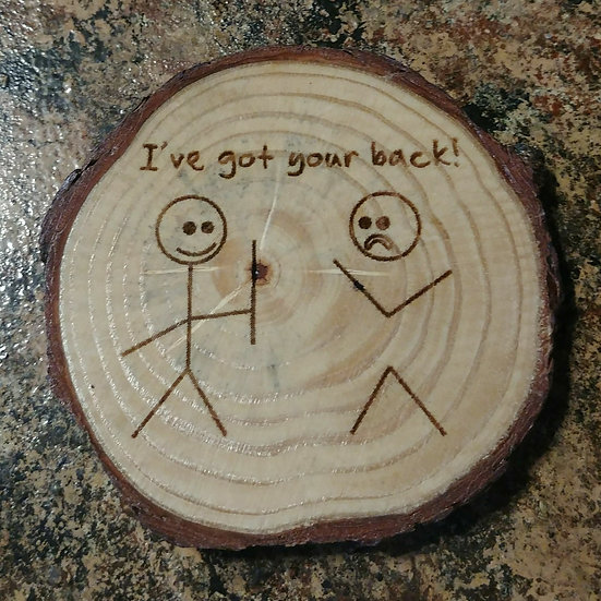 I've Got Your Back Live Edge Wood Coaster