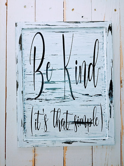 Be Kind (it's that simple) Rustic Wall Sign