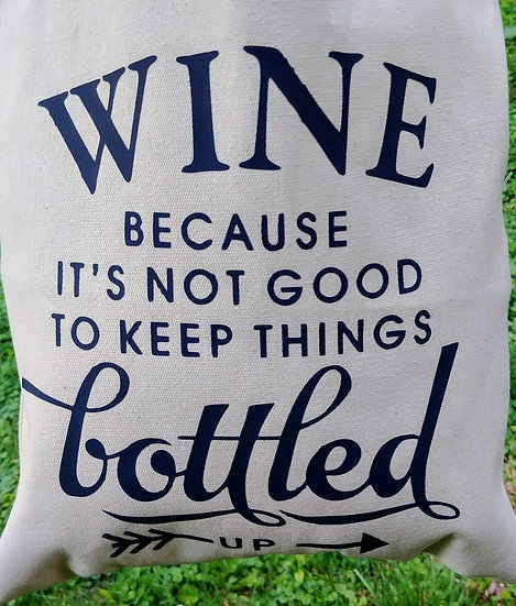 Wine Because It's Not Good To Keep Things Bottled Up Canvas Tote Bag