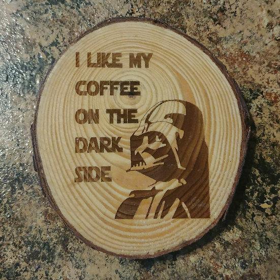 I Like My Coffee On The Dark Side Live Edge Wood Coaster