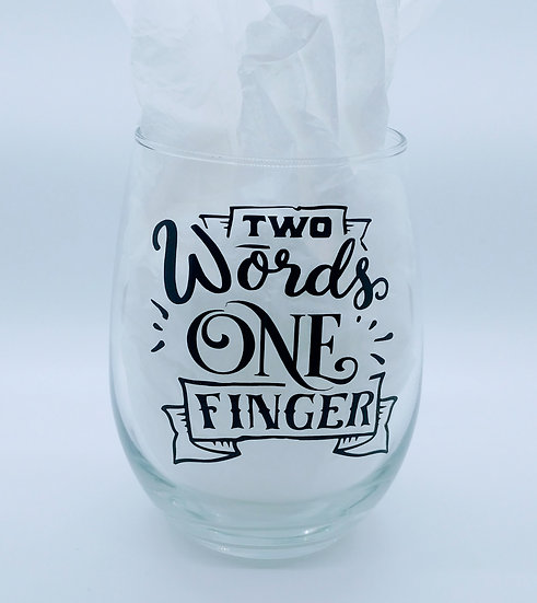 Two Words One Finger Stemless Wine Glass