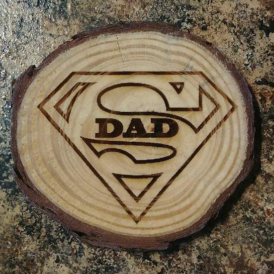 Super Dad Live Edge Wood Coaster