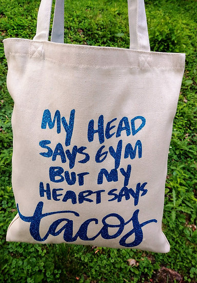 My Head Says Gym But My Heart Says Tacos Canvas Tote Bag
