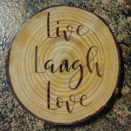 Live Laugh Love Live Edge Wood Coaster