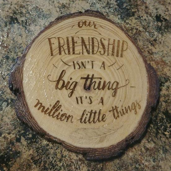 Our Friendship Live Edge Wood Coaster