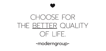 Choose for the better quanlity of life. - moderngroup