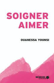 Soigner, aimer (Mémoire d'encrier, 2016)