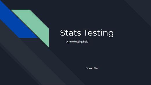 Stats Testing - A new testing field