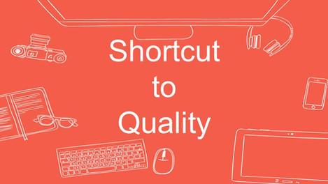 Shortcut to Quality (presentation)