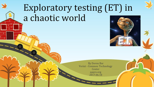 Exploratory testing in a chaotic world (presentation)