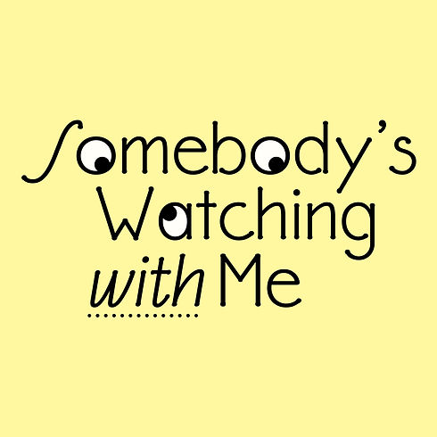 somebodys-watching-with-me-logo-square_edited_edited_edited_edited.jpg