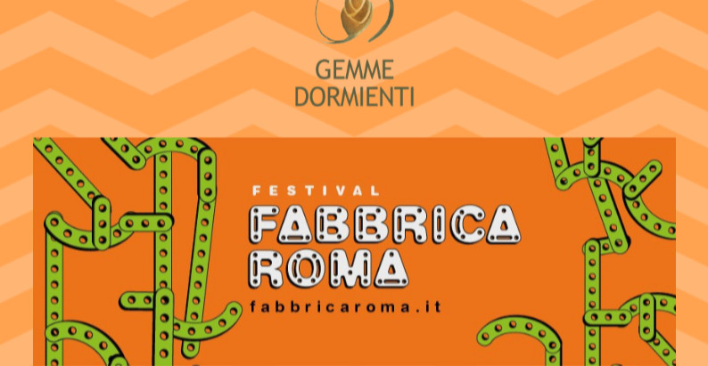 Gemme Dormienti partecipa al Festival Fabbrica Roma ReACT