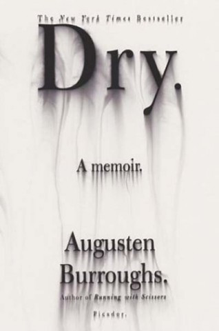 Dry-Book-Cover-augusten-burroughs-2861195-316-475