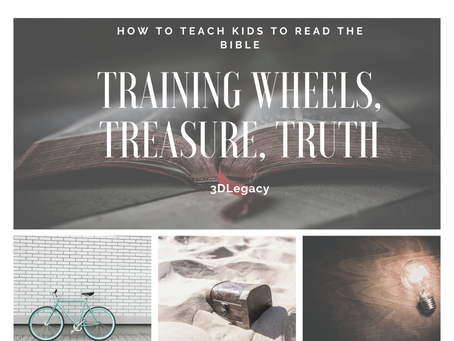 Reading the Bible with Children- Training Wheels, Treasures, Truth