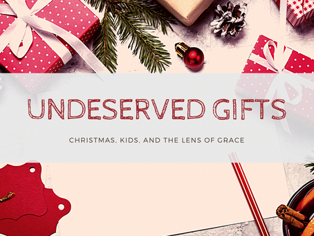 Undeserved Gifts