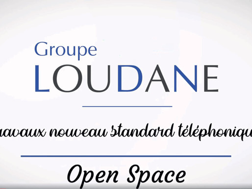 Le Groupe Loudane créer un nouveau standard téléphonique en Open-Space.