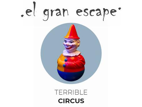 'Terrible Circus', El Gran Escape (Octubre 2017, Madrid)
