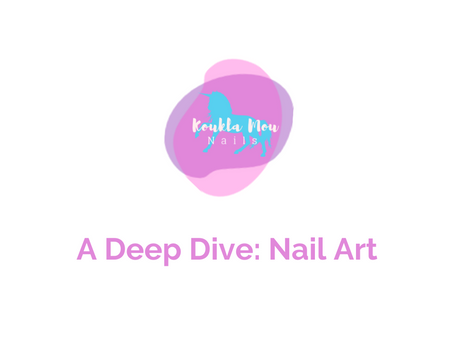 A Deep Dive: Nail Art