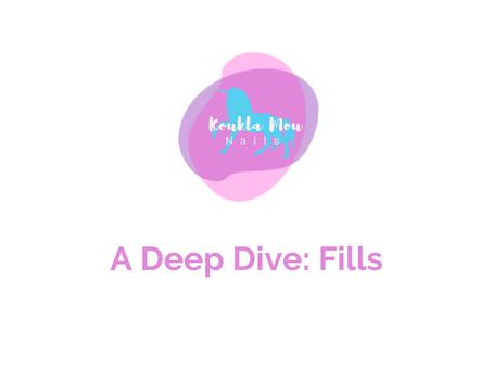 A Deep Dive: Fills