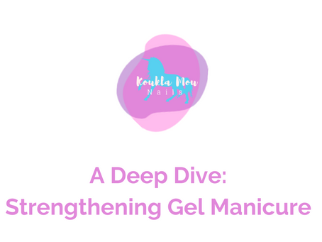 A Deep Dive: Strengthening Gel Manicure