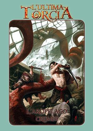L'Ultima Torcia - L'Arcipelago Cremisi