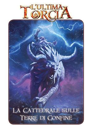 L'Ultima Torcia - La Cattedrale sulle Terre di Confine