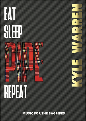 Eat Sleep Pipe Repeat by Kyle Warren
