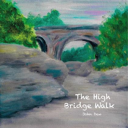 The High Bridge Walk (CD) by John Dew