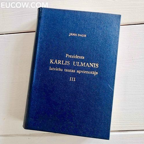 KĀRLIS ULMANIS / Jānis Daģis